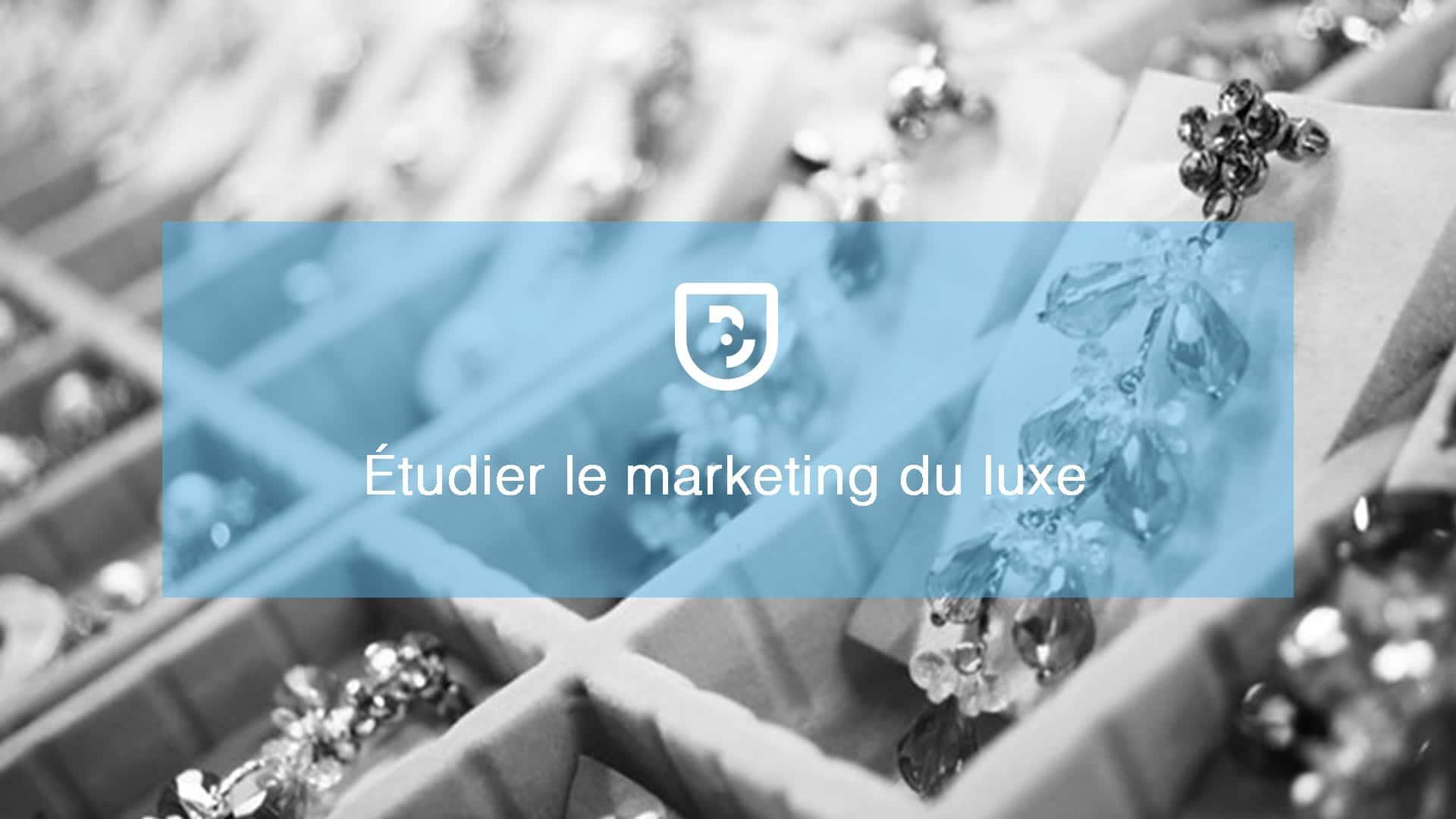 Étudier le marketing du luxe après le bac