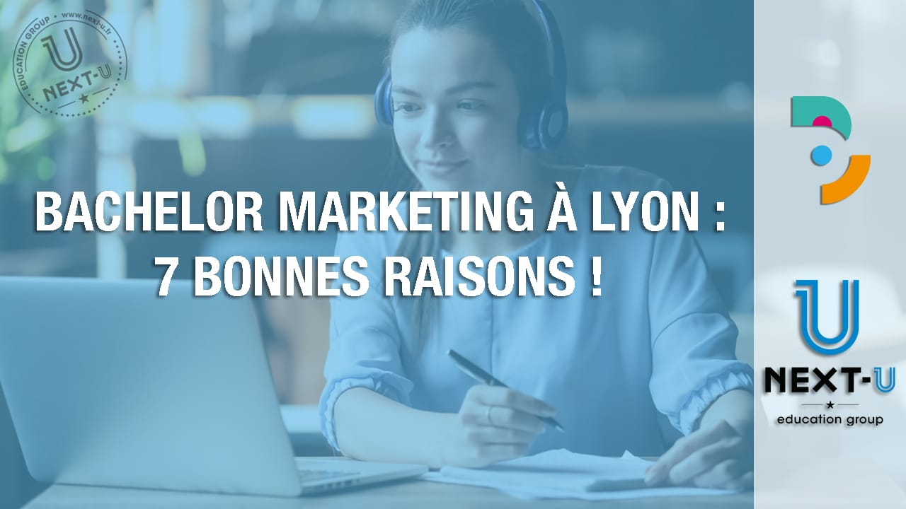 Bachelor marketing à Lyon : 7 bonnes raisons !