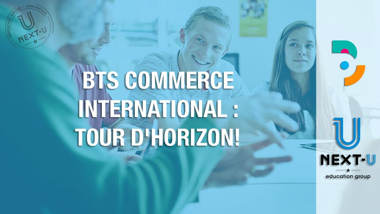 BTS Commerce International : Tour d'horizon!