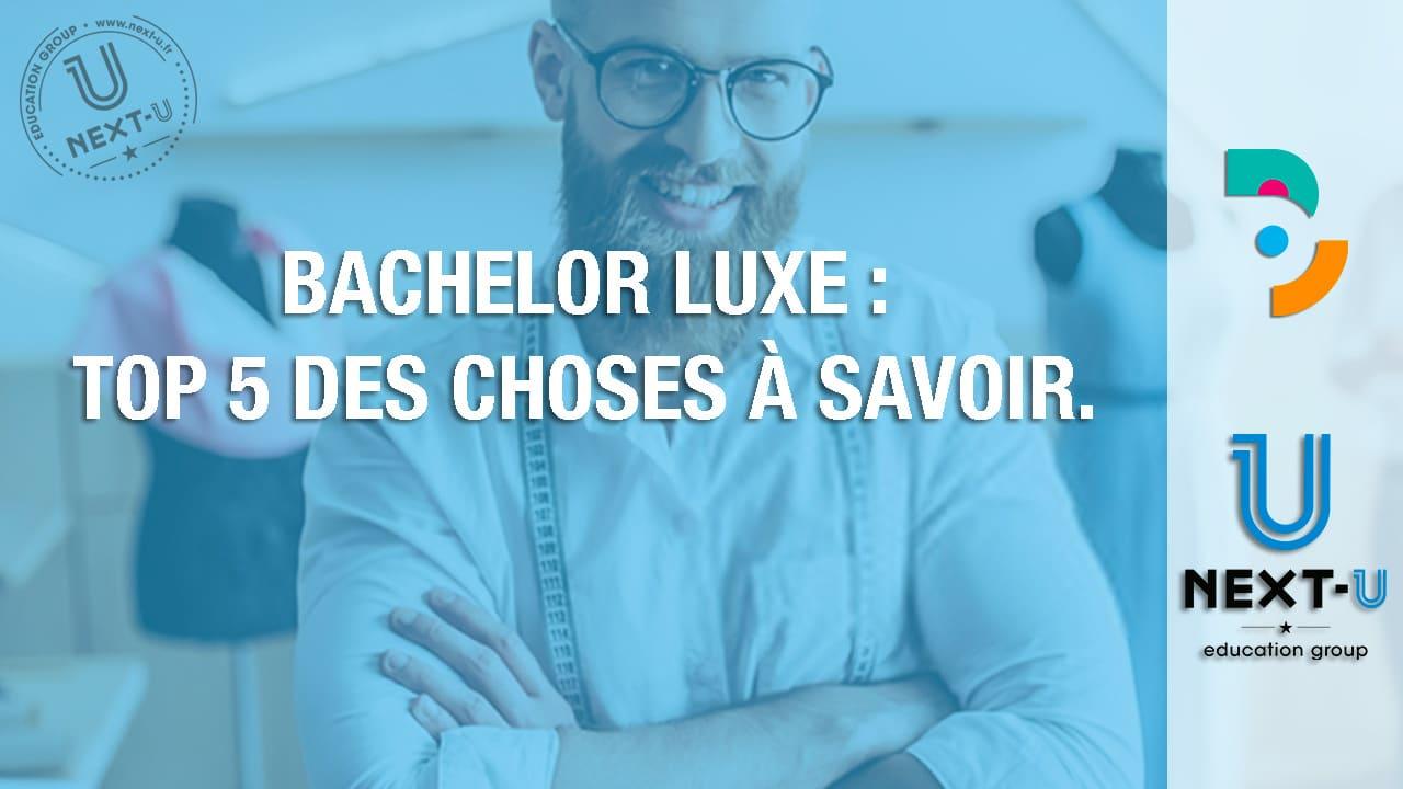 Bachelor Luxe : Top 5 des choses à savoir.